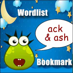 ack words & ash words